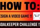 #9 FINAL – Goalkeeper Challenge – Ready Maker Video Game Design!